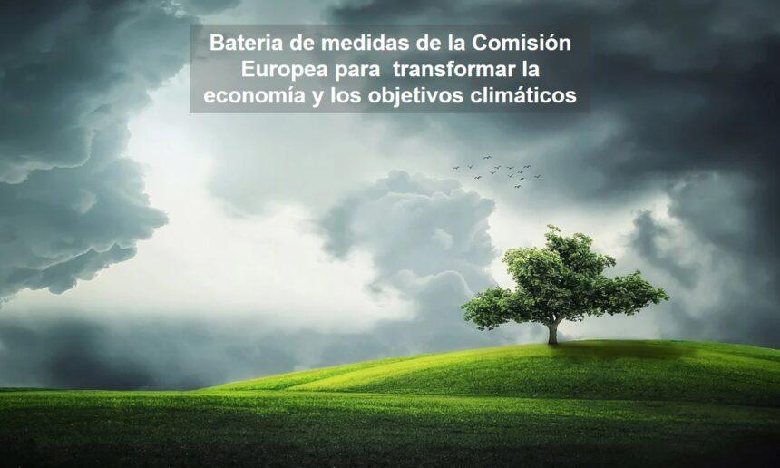 Conjunto de propuestas de la UE para adaptar las políticas en materia de clima